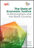 Click to view 'The State of Economic Justice in Birmingham and the Black Country' as a PDF